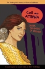 Call Me Athena: Greek Goddess of Wisdom (Thinking Girl's Treasury of Glorious Goddesses) Cover Image