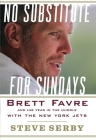 No Substitute for Sundays: Brett Favre and His Year in the Huddle with the New York Jets Cover Image
