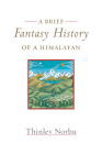 A Brief Fantasy History of a Himalayan: Autobiographical Reflections Cover Image