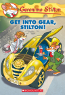Get Into Gear, Stilton! (Geronimo Stilton #54) Cover Image