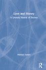 Love and Money: A Literary History of Desires Cover Image