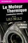Le moteur thermique (Combustion interne) pour les nuls-LE MOTEUR WANKEL: TOME 4(New édition) Cover Image