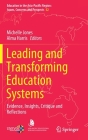 Leading and Transforming Education Systems: Evidence, Insights, Critique and Reflections (Education in the Asia-Pacific Region: Issues #52) Cover Image