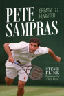 Pete Sampras: Greatness Revisited Cover Image