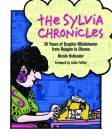 The Sylvia Chronicles: 30 Years of Graphic Misbehavior from Reagan to Obama Cover Image