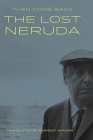 Then Come Back: The Lost Neruda Cover Image