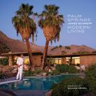 Palm Springs Modern Living Cover Image