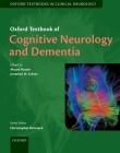 Oxford Textbook of Cognitive Neurology and Dementia (Oxford Textbooks in Clinical Neurology) Cover Image