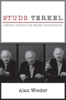 Studs Terkel: Politics, Culture, But Mostly Conversation Cover Image