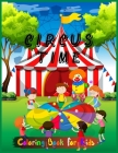 Circus Time Coloring Book For Kids: Clown Cover Color Book for Children of All Ages with Beautiful Children Playing Ball Game in The Yard - (Coloring Cover Image