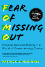 Fear of Missing Out: Practical Decision-Making in a World of Overwhelming Choice Cover Image