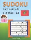 Sudoku para niños de 6 - 8 años - Lleva los rompecabezas de sudoku contigo dondequiera que vayas - 12 Cover Image