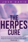 The Herpes Cure: Treatments for Genital Herpes and Oral Herpes, Diagnostic Techniques and How to Stay Herpes Free for Life Cover Image