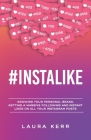 #Instalike: Growing your personal brand, getting a massive following and instant likes on all your Instagram posts Cover Image