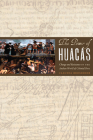 The Power of Huacas: Change and Resistance in the Andean World of Colonial Peru Cover Image
