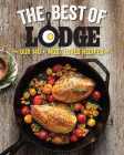 The Best of Lodge: Our 140+ Most Loved Recipes Cover Image