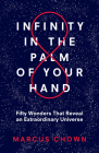Infinity in the Palm of Your Hand: Fifty Wonders That Reveal an Extraordinary Universe Cover Image