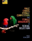 Male Choice, Female Competition, and Female Ornaments in Sexual Selection Cover Image
