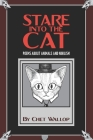 Stare into the Cat: Poems About Animals and Nihilism Cover Image
