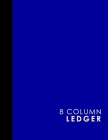 8 Column Ledger: Cash Book, Accounting Ledger Notebook, Business Ledgers And Record Books, Blue Cover, 8.5