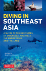 Diving in Southeast Asia: A Guide to the Best Sites in Indonesia, Malaysia, the Philippines and Thailand (Periplus Action Guides) Cover Image