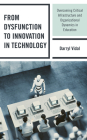 From Dysfunction to Innovation in Technology: Overcoming Critical Infrastructure and Organizational Dynamics in Education Cover Image