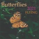 Butterflies FLYING: 2021 Wall & Office Calendar, 12 Month Calendar Cover Image