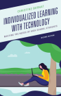 Individualized Learning with Technology: Meeting the Needs of High School Students, 2nd Edition Cover Image