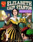 Elizabeth Cady Stanton: Women's Rights Pioneer (Graphic Library: Graphic Biographies) Cover Image