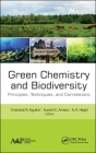Green Chemistry and Biodiversity: Principles, Techniques, and Correlations Cover Image