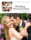 Wedding Photojournalism: The Business of Aesthetics: A Guide for Professional Digital Photographers Cover Image