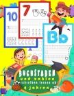 Buchstaben und zahlen schreiben lernen ab 4 jahren: Groß übungsheft ab 3 jahren, nachzeichnen und schreiben lernen für kinder, Kindergarten und Grunds Cover Image