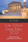 Law School Essay Rules 2021: Just the Rules, Just What You Need Cover Image
