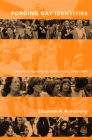 Forging Gay Identities: Organizing Sexuality in San Francisco, 1950-1994 Cover Image