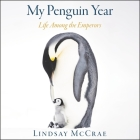 My Penguin Year Lib/E: Life Among the Emperors Cover Image