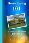 House Buying 101: 14 Things You Should Know Before You Buy Your Home Cover Image