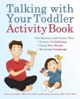 Talking with Your Toddler Activity Book: Fun Exercises and Games That Promote Verbalizing, Teach New Words, and Encourage Language Cover Image