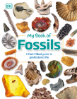 My Book of Fossils: Prehistoric treasures to intrigue, inspire, and thrill! Cover Image