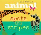 Animal Spots and Stripes Cover Image