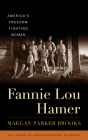 Fannie Lou Hamer: America's Freedom Fighting Woman (Library of African American Biography) Cover Image