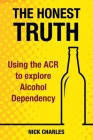 The Honest Truth: Using the ACR to explore Alcohol Dependency Cover Image