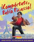 Comportate, Pablo Picasso!: (Spanish Language Edition of Just Behave, Pable Picasso!) Cover Image