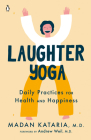 Laughter Yoga: Daily Practices for Health and Happiness Cover Image