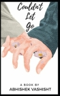 Couldn't Let Go: A complicated love story Cover Image