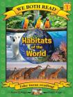 Habitats of the World (We Both Read - Level 1) Cover Image