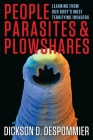 People, Parasites, and Plowshares: Learning from Our Body's Most Terrifying Invaders Cover Image
