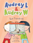 Audrey L and Audrey W: Best Friends-ish: Book 1 Cover Image