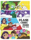Blank Comic Book For Kids: Write and Draw Your Own Comics - 120 Blank Pages with a Variety of Templates for Creative Kids, 8.5