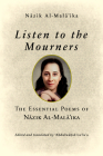 Listen to the Mourners: The Essential Poems of Nāzik Al-Malā'ika Cover Image