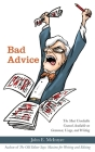 Bad Advice: The Most Unreliable Counsel Available on Grammar, Usage, and Writing Cover Image